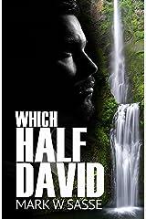 Which Half David: A Modern-day King David Story Kindle Edition