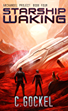 Starship Waking: Archangel Project. Book 4