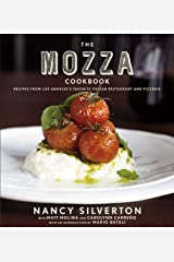The Mozza Cookbook: Recipes from Los Angeles's Favorite Italian Restaurant and Pizzeria Hardcover