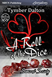 A Roll of the Dice [Suncoast Society] (Siren Publishing Sensations)