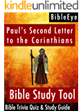 Paul's Second Letter to the Corinthians: Bible Trivia Quiz & Study Guide (BibleEye Bible Trivia Quizzes & Study Guides Book 8)