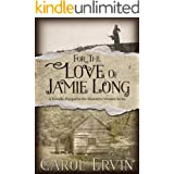 For the Love of Jamie Long: A Novella, Prequel to the Mountain Women Series