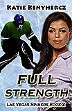 Full Strength (Las Vegas Sinners Series Book 2)