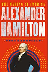 Alexander Hamilton: The Making of America #1 Kindle Edition
