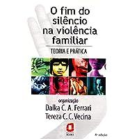 O fim do silêncio na violência familiar: teoria e prática