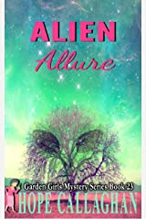 Alien Allure: A Garden Girls Cozy Mystery (Garden Girls Christian Cozy Mystery Series Book 23) Kindle Edition