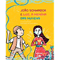 João sonhador e Luz a menina das nuvens (Quem lê sabe por quê)