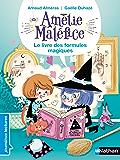 Amélie Maléfice, le livre des formules magiques - Premières Lectures CP Niveau 2 - Dès 6 ans (PREMIERE LECTUR)