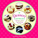 Dessert Express: 100 Sweet Treats You Can Make in