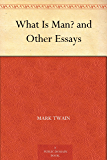 What Is Man? and Other Essays (English Edition)