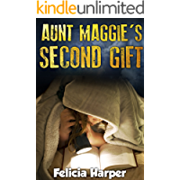 Books For Kids: Aunt Maggie's Second Gift (KIDS FANTASY BOOKS #1) (Kids Books, Children's Books, Kids Stories, Kids Fantasy Books, Kids Mystery Books, Series Books For Kids Ages 4-6, 6-8, 9-12)