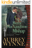 A Merry MacNaughton Mishap: An Historical Romance Novella (MacNaughton Castle Romance)
