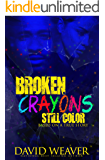 Broken Crayons Still Color: Based on a True Story (English Edition)