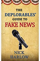 The Deplorables' Guide to Fake News Kindle Edition