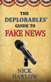 The Deplorables' Guide to Fake News