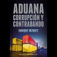 Aduana: Corrupción y contrabando