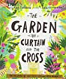 The Garden, the Curtain and the Cross (Tales That Tell the Truth): The True Story of Why Jesus Died and Rose Again