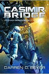 Casimir Bridge: A Science Fiction Technothriller (Anghazi Series Book 1) Kindle Edition