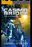 Casimir Bridge: A Science Fiction Technothriller (Anghazi Series Book 1) (English Edition)