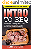 Intro to BBQ: Quick-Start Smoking Meat Guide & Top 25  Best Tasting Recipes To Create The Perfect Barbeque (Rory's Meat Kitchen) (English Edition)