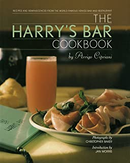 The Harrys Bar Cookbook: Recipes and Reminiscences from the World-Famous Venice Bar and