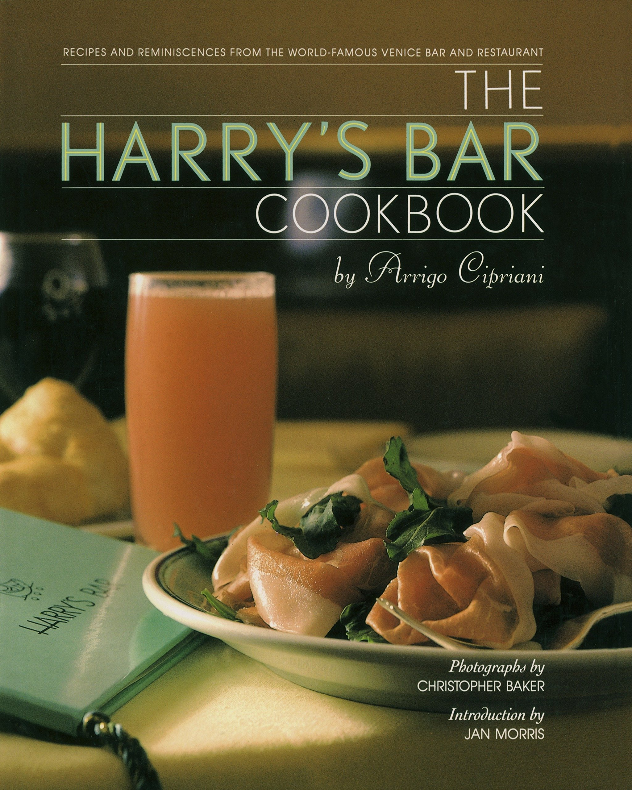 The Harry\'s Bar Cookbook: Recipes and Reminiscences from the World ...