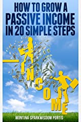 HOW TO MAKE MONEY ONLINE: How to Grow a Passive Income in 20 Simple Steps Kindle Edition