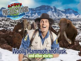 Andy's Prehistoric Adventures: Woolly Mammoth and Tusk and Other Stories