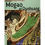 Cave Temples of Mogao at Dunhuang: Art and History on the Silk Road, Second Edition (Conservation & Cultural Heritage)