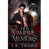 Her Vampire Mentors: Book One: A Reverse Harem Witches and Vampires Royal Covens Novel