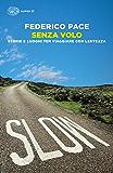 Senza volo: Storie e luoghi per viaggiare con lentezza (ET Geografie Vol. 1522)
