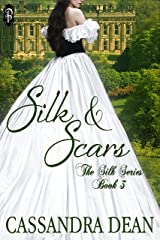 Silk and Scars (The Silk Series #3) Kindle Edition
