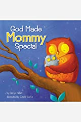 God Made Mommy Special Kindle Edition