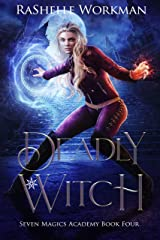 Deadly Witch: A Spellicious Cinderella Reimagining (Seven Magics Academy Book 4) Kindle Edition