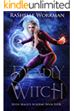 Deadly Witch: A Spellicious Cinderella Reimagining (Seven Magics Academy Book 4)