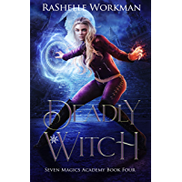 Deadly Witch: A Spellicious Cinderella Reimagining (Seven Magics Academy Book 4) (English Edition)