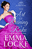 The Art of Ruining a Rake (The Naughty Girls Book 4)