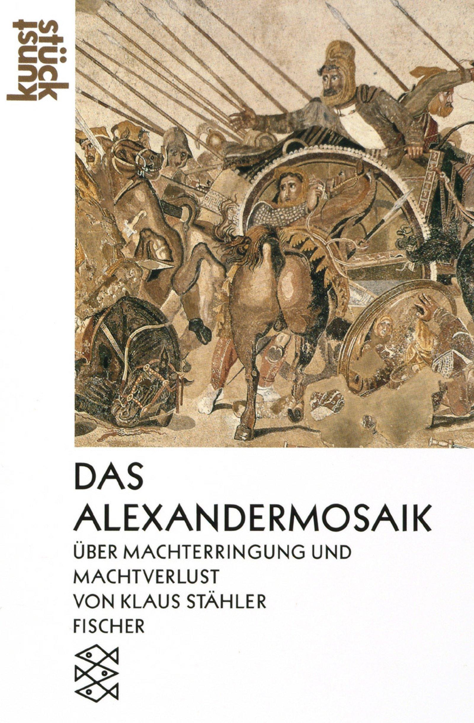 Das Alexandermosaik: Über Machterringung und Machtverlust