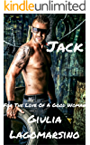 Jack: A Romantic Comedy (For The Love Of A Good Woman Book 1)