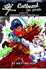Catbeard The Pirate Book Two: Yardarms & Yarn Balls Kindle Edition