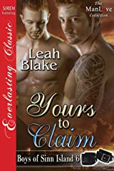 Yours to Claim [Boys of Sinn Island 6] (Siren Publishing Everlasting Classic ManLove) Kindle Edition