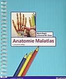 Anatomie Malatlas (Pearson Studium - Medizin)