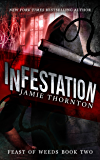Infestation (Feast of Weeds Book Two): A Dystopian Survival Series