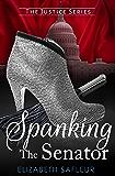 Spanking the Senator (The Justice Series Book 2)