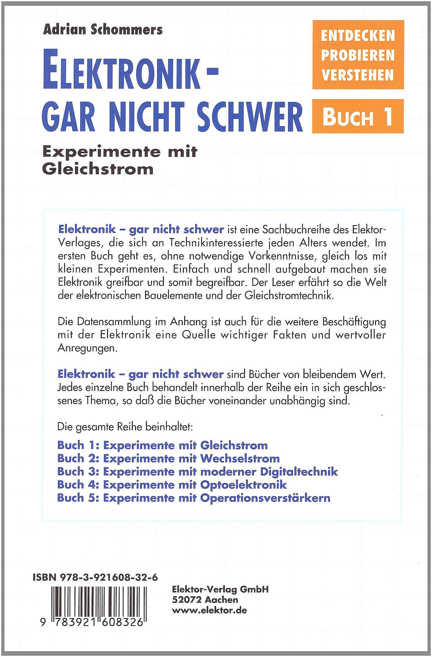 Elektronik gar nicht schwer, Bd.1, Experimente mit Gleichstrom ...