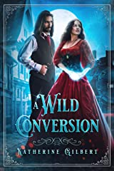 A Wild Conversion: A Magical Town Time Travel Fantasy (More in Heaven and Earth) Kindle Edition