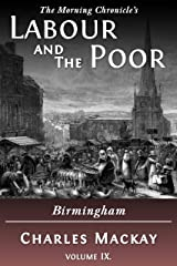 Labour and the Poor Volume IX: Birmingham (The Morning Chronicle's Labour and the Poor Book 9) Kindle Edition