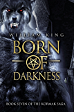 Born of Darkness (Kormak Book Seven) (The Kormak Saga 7)