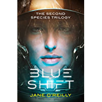 Blue Shift: A thrilling alien space adventure with an unforgettable new heroine (Second Species Trilogy)