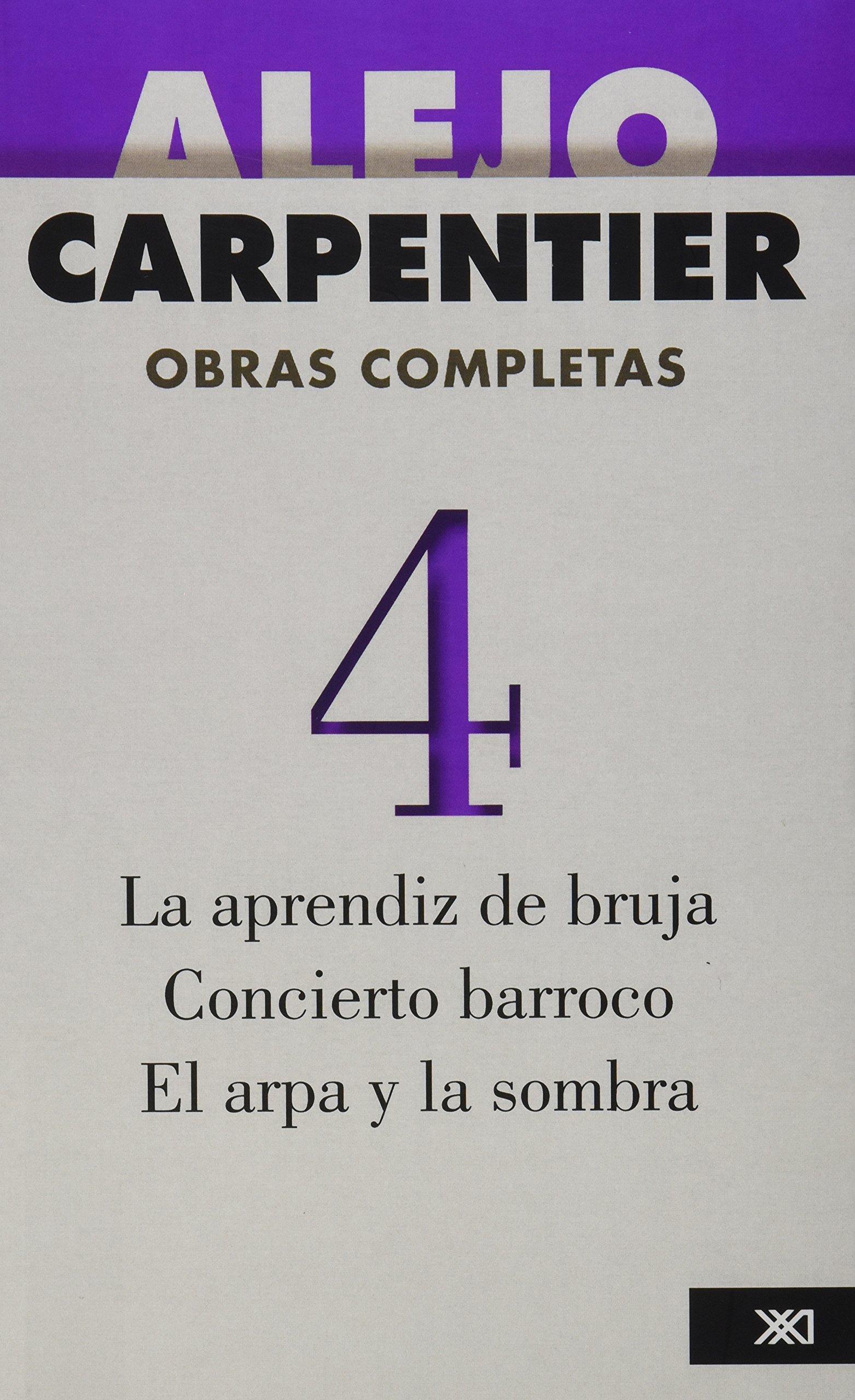 La aprendiz de bruja. Concierto barroco. El arpa y la sombra (Obras  Completas / Complete Works) (Spanish Edition) (Spanish) Paperback – July 1,  2008
